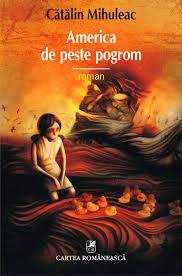 sursa http://www.elefant.ro/ebooks/fictiune/literatura-romana/literatura-romana-contemporana/america-de-peste-pogrom-226773.html