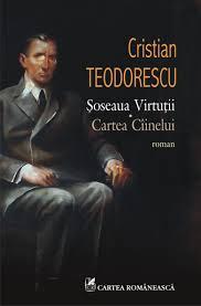 sursa imaginii http://www.elefant.ro/ebooks/fictiune/literatura-romana/literatura-romana-contemporana/soseaua-virtutii-cartea-ciinelui-241914.html