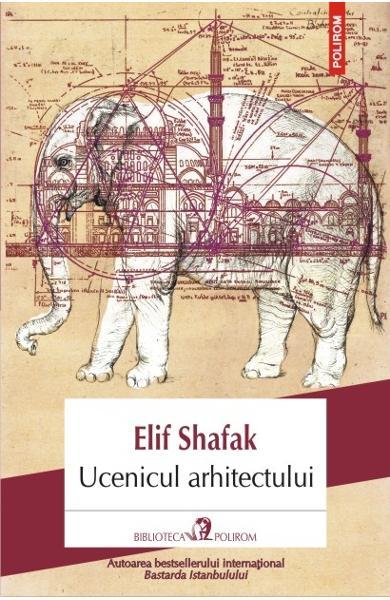 sursa http://www.libris.ro/ucenicul-arhitectului-elif-shafak-POL978-973-46-5721-6--p947636.html