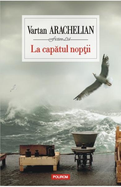 sursa http://www.libris.ro/la-capatul-noptii-vartan-arachelian-POL978-973-46-5766-7--p947640.html