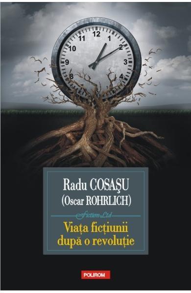 sursa http://www.libris.ro/viata-fictiunii-dupa-o-revolutie-radu-cosasu-POL978-973-46-2000-5--p989586.html