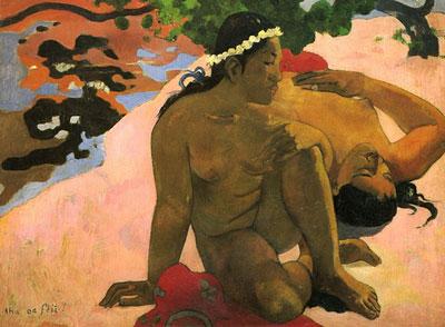 Gauguin : Eh quoi, tu es jaloux ? (No te aha 'oe fe'i'i ?, 1892), musée Pouchkine, Moscou source http://www.evous.fr/Exposition-de-la-collection-Chtchoukine-1190794.html