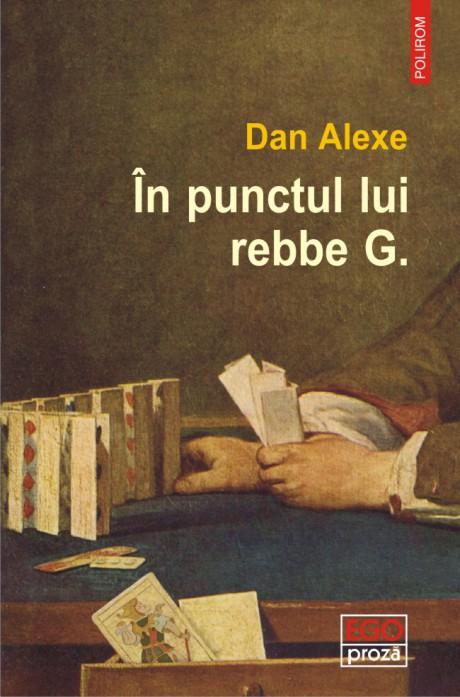 sursa http://www.kmkz.ro/opinii/editorial/noul-volum-de-povestiri-al-lui-dan-alexe-in-punctul-lui-rebbe-g-tocmai-ce-loveste-acum-librariile/