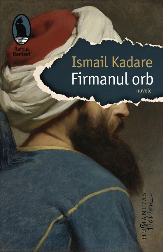 https://www.libhumanitas.ro/ismail-kadare-firmanul-orb-humanitas-fiction-2017.html