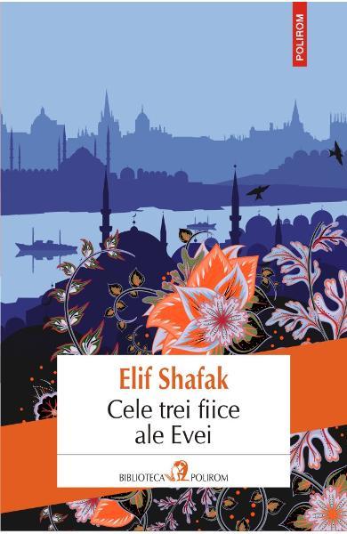 sursa https://www.libris.ro/cele-trei-fiice-ale-evei-elif-shafak-POL978-973-46-6691-1--p1250970.html